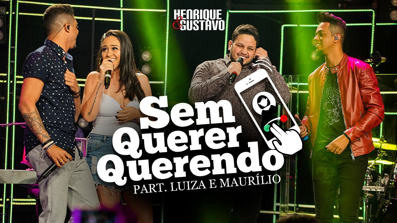 Sem Querer Querendo - Henrique & Gustavo part. Luiza & Maurílio
