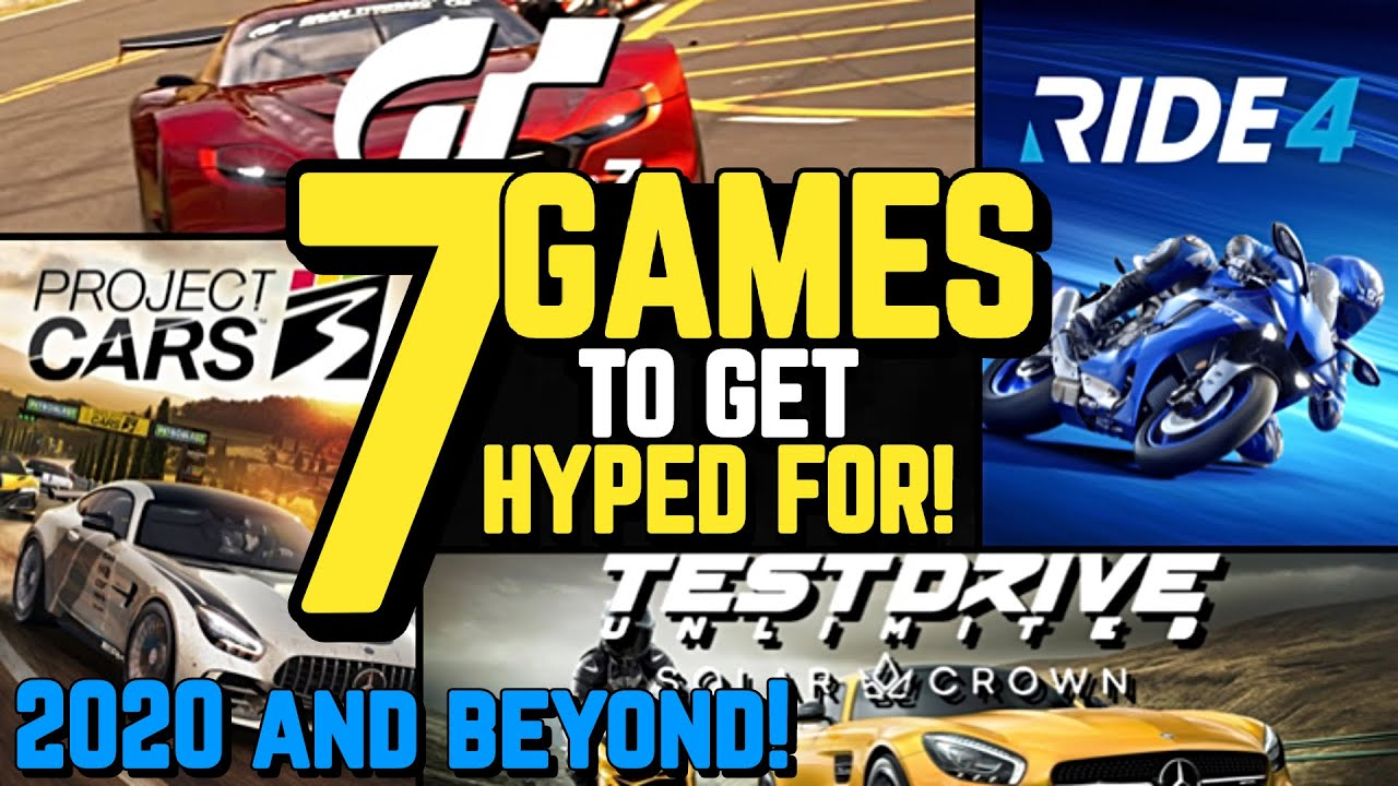 7 RACING Games to get HYPED for in 2020 and BEYOND!