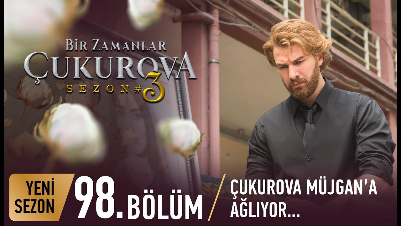 Download Bir Zamanlar Çukurova 98. Bölüm