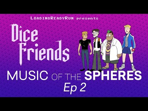 Dice Friends - Music of the Spheres Ep2