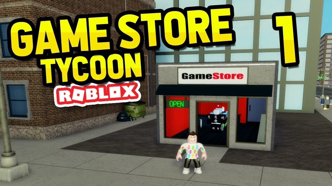 Building My Own Game Store Roblox Game Store Tycoon 1 Youtube