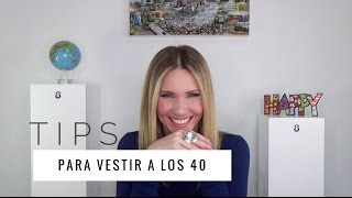 Tips para vestir a los 40