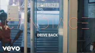 CANDIACE - Drive Back (Official Music Video)