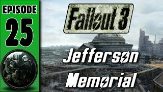 Fallout 3 HD Walkthrough Episode 25: The Jefferson Memorial