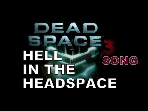DEAD SPACE SONG - Hell In The Headspace
