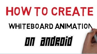 How to create a Whiteboard animation on android
