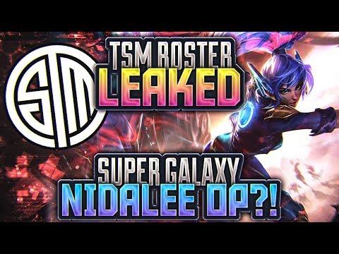 Tarzaned | TSM'S NEW ROSTER LEAKED?! | ?SUPER GALAXY NIDALEE OP!?