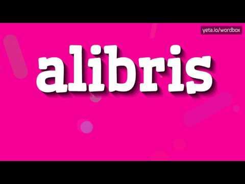 ALIBRIS  HOW TO PRONOUNCE IT!?