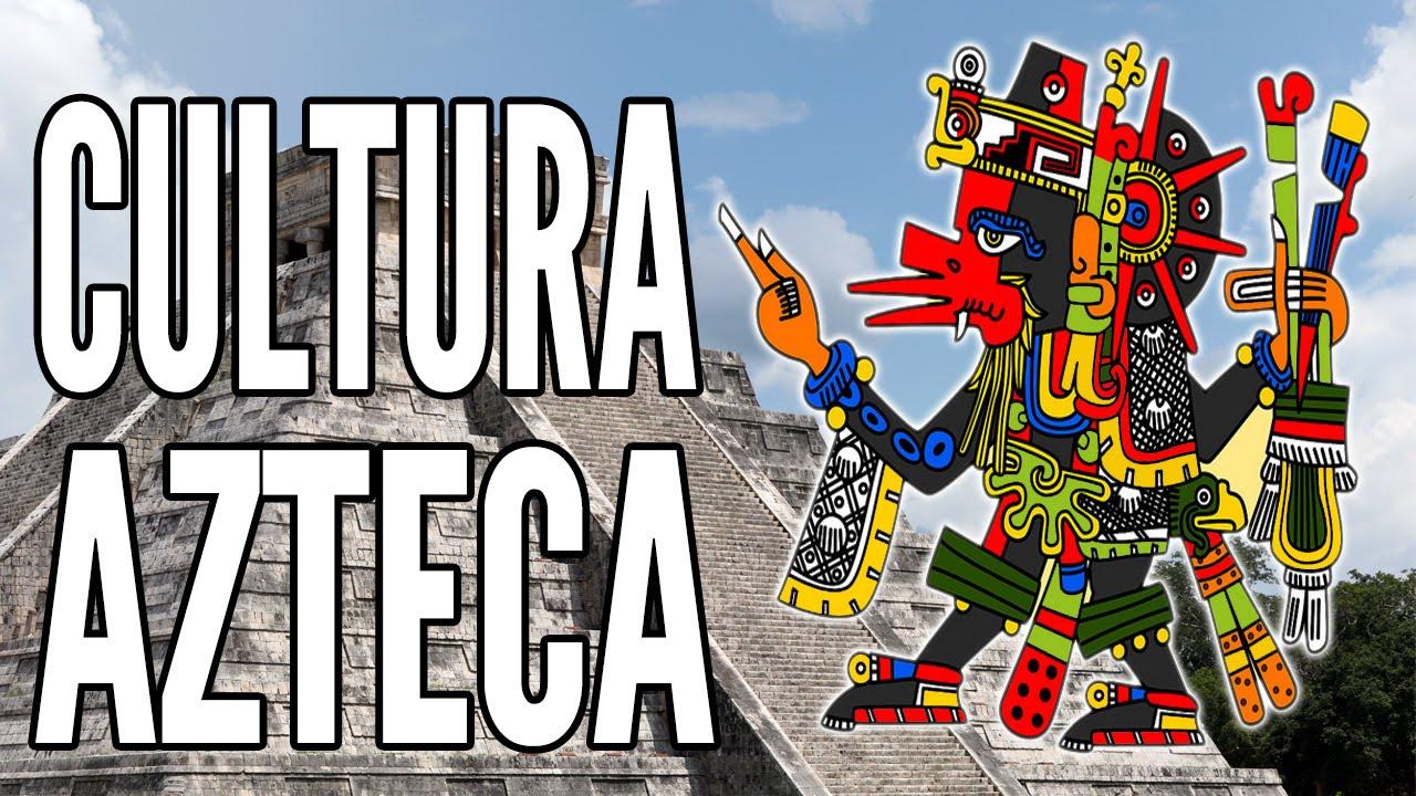 Introducción A La Cultura Azteca Youtube