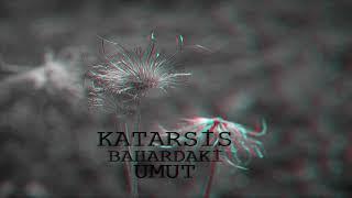 Katarsis-Bahardaki Umut Video