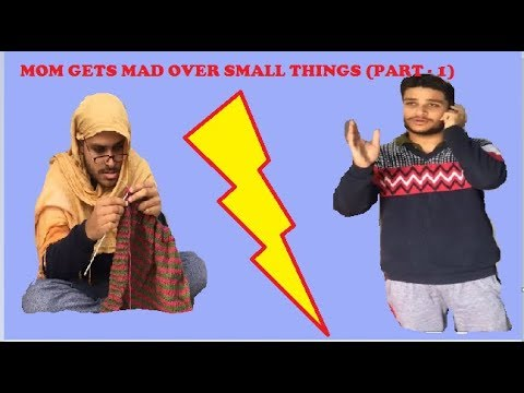 MOM GETS MAD OVER SMALL THINGS (DOGRI -PART - 1)