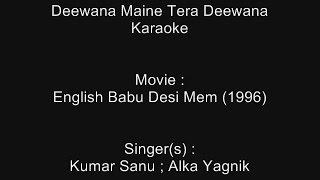 Deewana Maine Tera Deewana - Karaoke - English Babu Desi Mem (1996) - Kumar Sanu ; Alka Yagnik