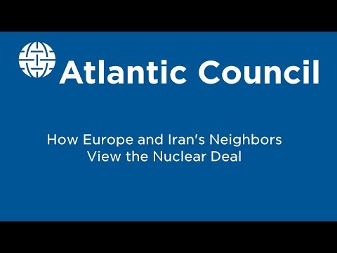 How Europe and Iran's Neighbors View the Nuclear Deal Future