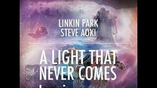 Linkin Park A Light That Never Comes Lyrics Ft Steve Aoki