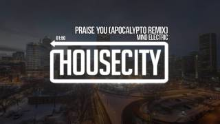 Mind Electric - Praise You (Apocalypto Remix)