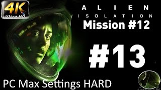 Let's Play: Alien Isolation - PC Max Settings (4K) Hard - Part 13 - Mission #12
