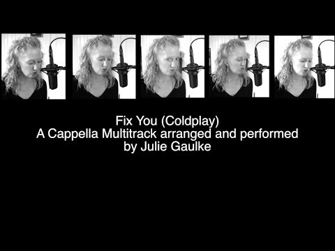 Fix You - Coldplay Cover - Multitrack A Cappella By Julie Gaulke