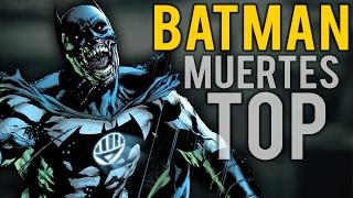 10 Muertes Mas Brutales De BATMAN