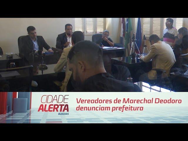Vereadores de Marechal Deodoro denunciam prefeitura por não cumprimento de lei