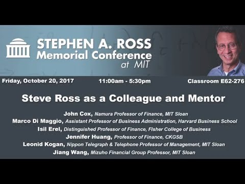 Stephen A. Ross Memorial Conference - Colleague and Mentor
