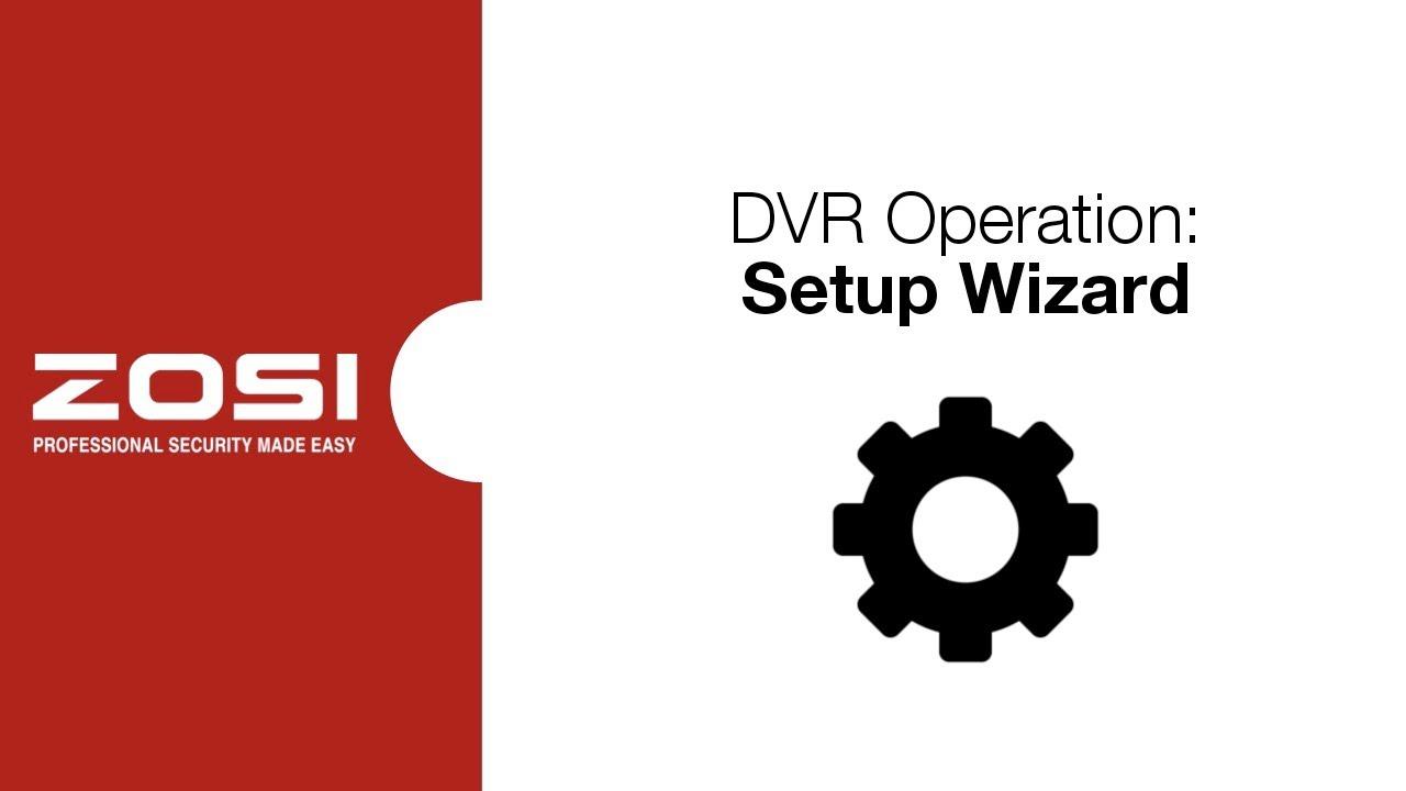ZOSI DVR Security System Operation - Setup Wizard