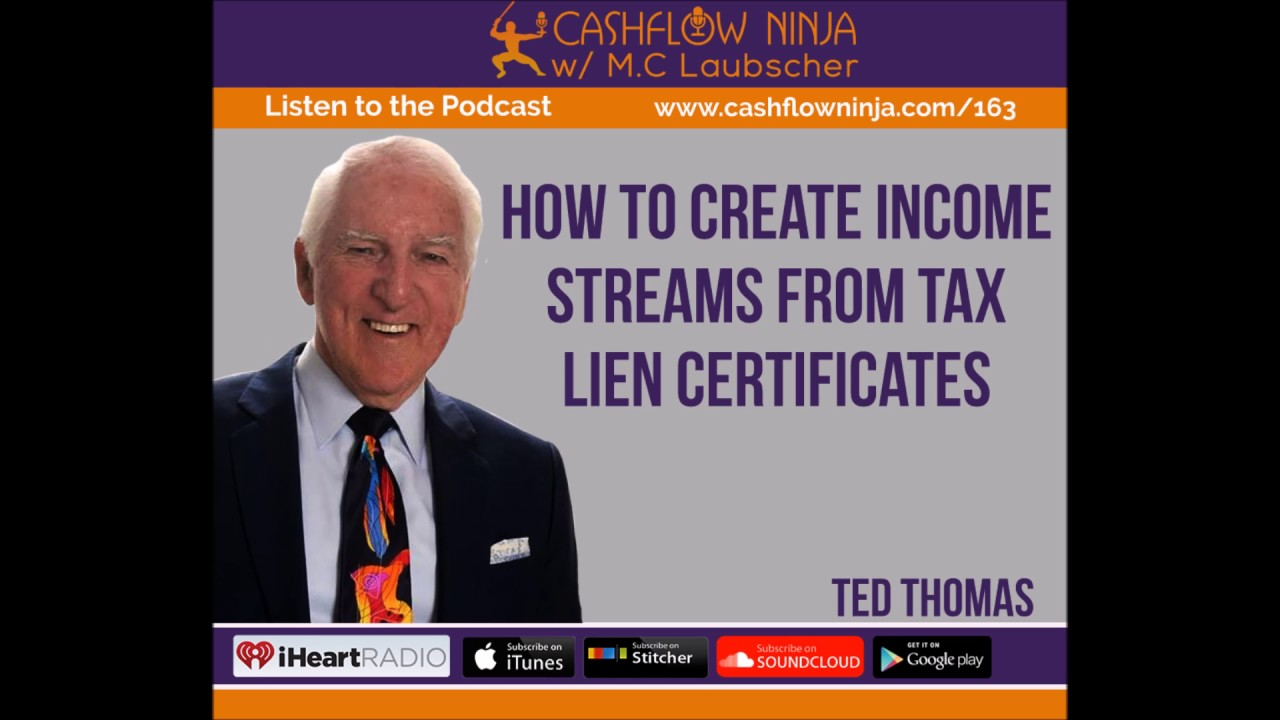 163 Ted Thomas How To Create Income Streams From Tax Lien