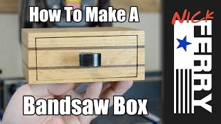 "Ⓕ How To Make A ""sort Of"" Bandsaw Box (ep27)"