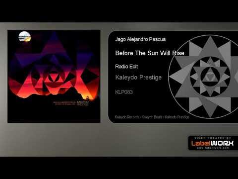 Jago Alejandro Pascua - Before The Sun Will Rise (Radio Edit)