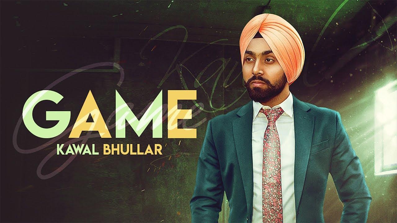 Game (Full Video) Kawal Bhullar | Ravi RBS | Latest Punjabi Songs 2019