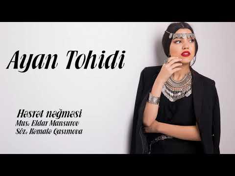 Ayan Q.Tohidi - Hesret agrisi ( Eldar Mansurov )