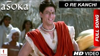 O Re Kanchi | HD | Full Song | Asoka | Shah Rukh Khan | Kareena Kapoor