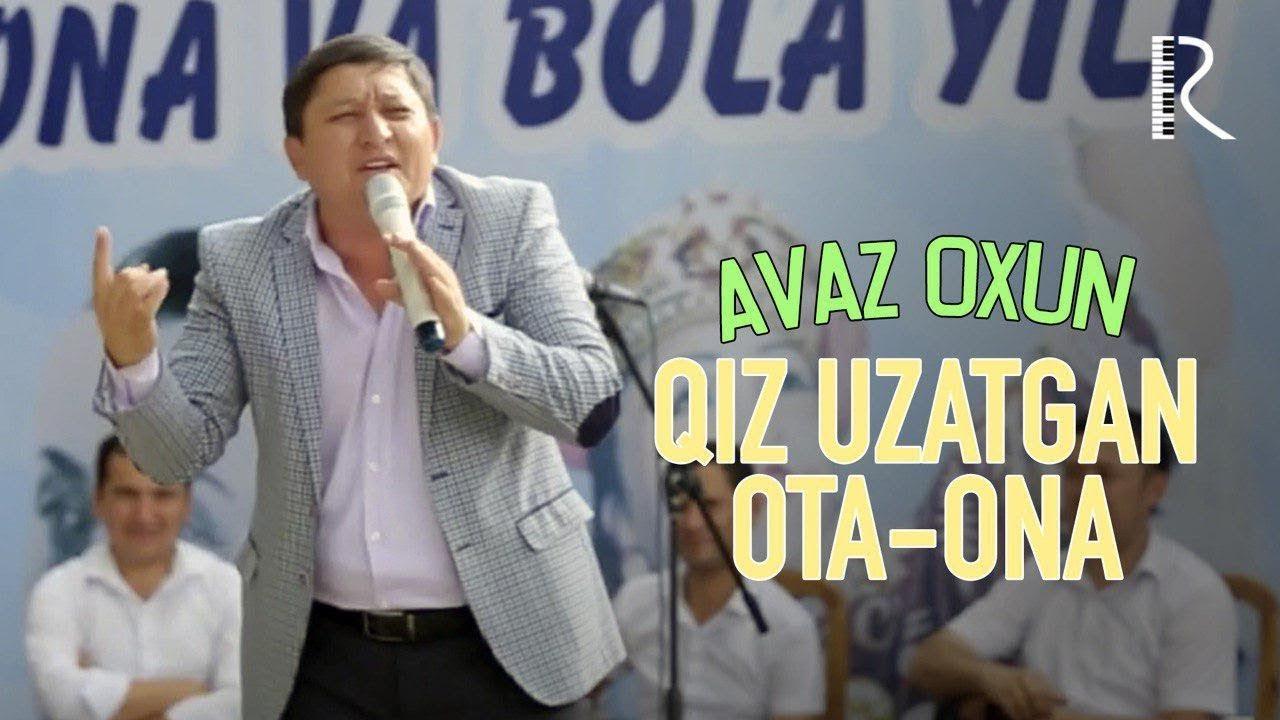Avaz Oxun - Qiz uzatgan ota-ona 2019