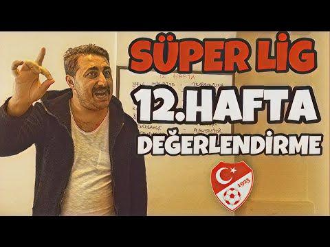 Süper Lig 12.Hafta DEĞERLENDİRME