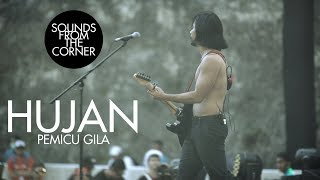 Hujan - Pemicu Gila | Sounds From The Corner Live #33
