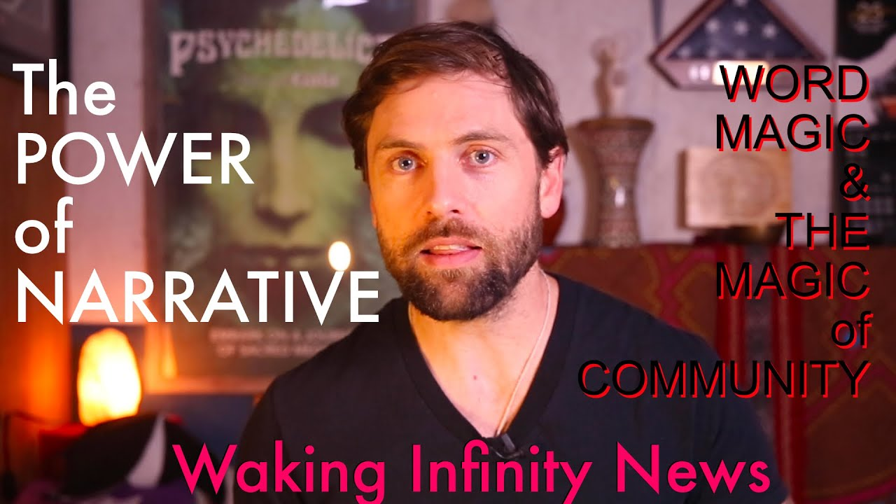 The Power of Narrative - WAKING INFINITY NEWS