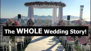 The WHOLE Wedding Story!