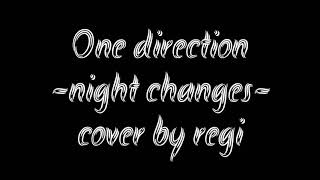 One direction-night changes cover by regi