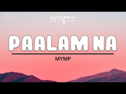 MYMP | Paalam Na | Official Lyric Video
