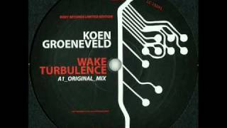 koen groeneveld / wake turbulence / original mix