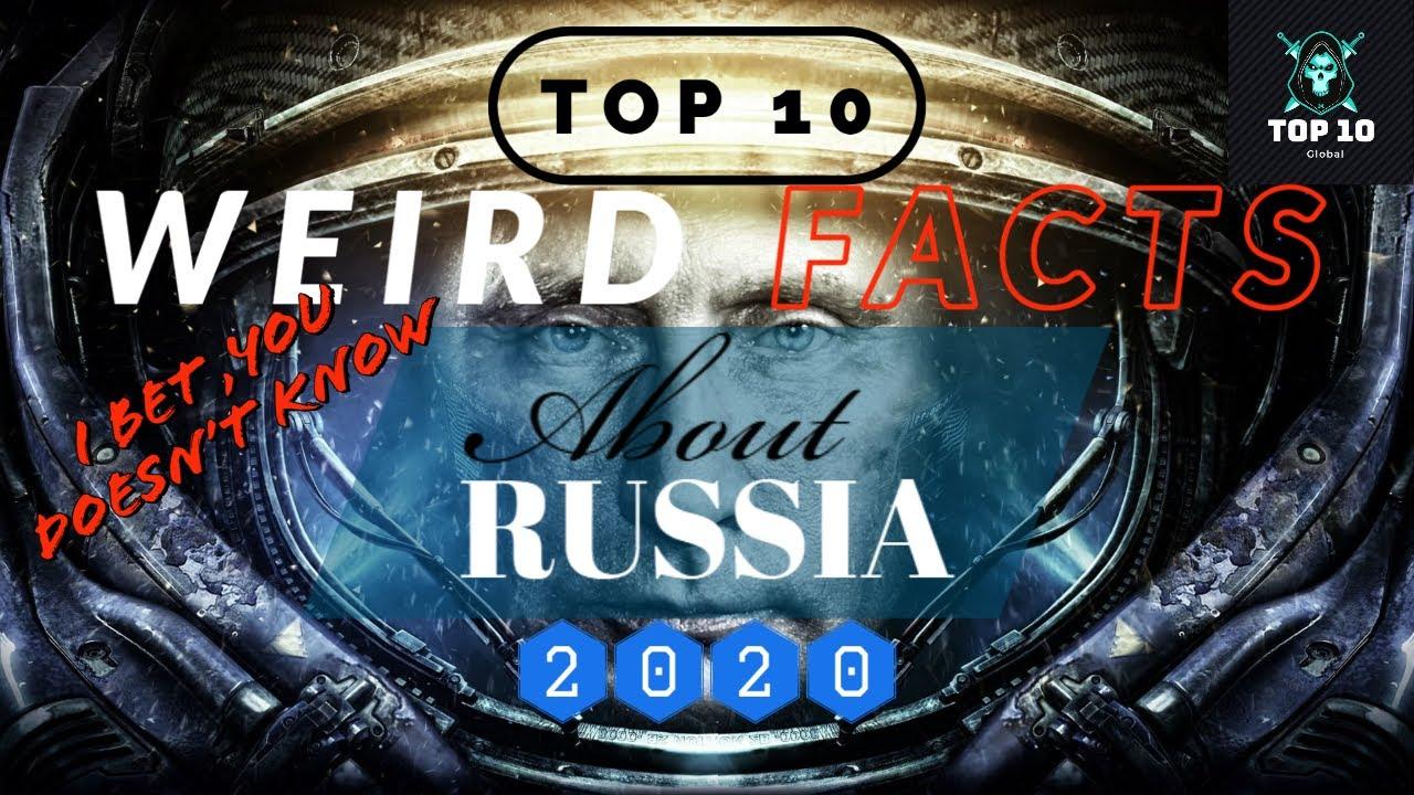 Top 10 WEIRD Facts About Russia , I bet you doesn't know(2020)