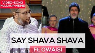 Gambar cover Owaisi meets Amitabh Bachchan • ft. Say Shava Shava