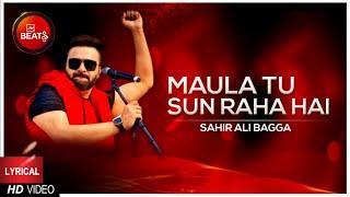 Lyrical Video: Maula Tu Sun Raha   Sahir ALi Bagga   BOL Beats   Music