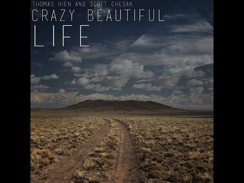 Thomas Hien & Scott Chesak - Crazy Beautiful Life