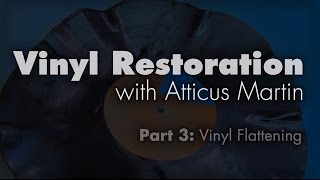 Vinyl Repair and Restoration, Part 3: Vinyl Flattening