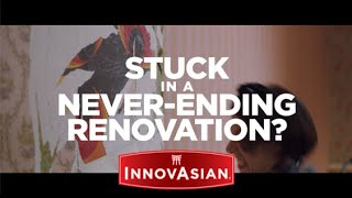 InnovAsian Occasion - Stuck in a Never-Ending Renovation?