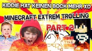 Kiddie hat keinen Bock mehr! xD Eskalation! - Minecraft extrem Trolling Teil 2