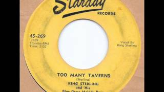 King Sterling - Too Many Taverns (1956)