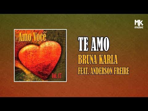 Bruna Karla part. Anderson Freire - Te Amo