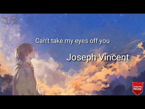 Nightcore - Can't Take My Eyes Off You Joseph Vincent + Lyrics