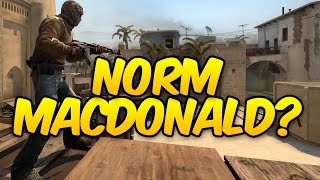CSGO COMPETITIVE - ESEA RANK B - I FOUND NORM MACDONALD